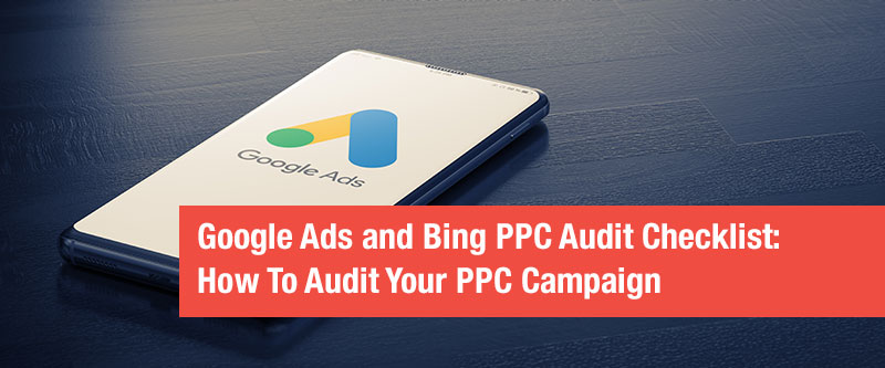 How To Audit Your PPC Campaign