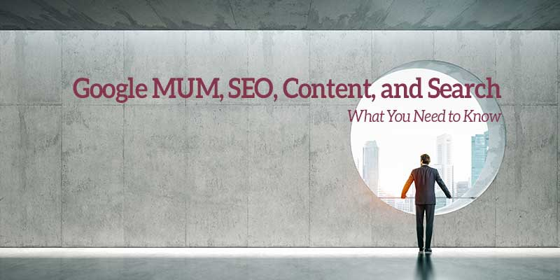 Google MUM, SEO Content and Search